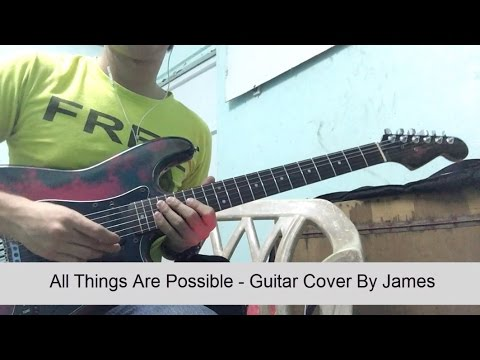 "All Things Are Possible by Hillsong  ""Guitar Cover"" by James"