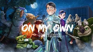 On My Own♥//TrollHunters // ♥ AMV