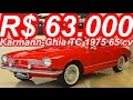 PASTORE R$ 63.000 VW Karmann-Ghia TC 1975 RWD MT4 1.6 Boxer-4 65 cv 12 mkgf 139 kmh 0-100 kmh 23,5 s