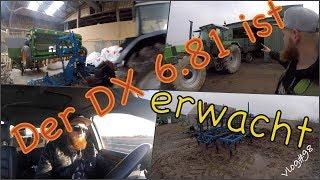 FarmVLOG#98 - Der DX 6.81 ist erwacht