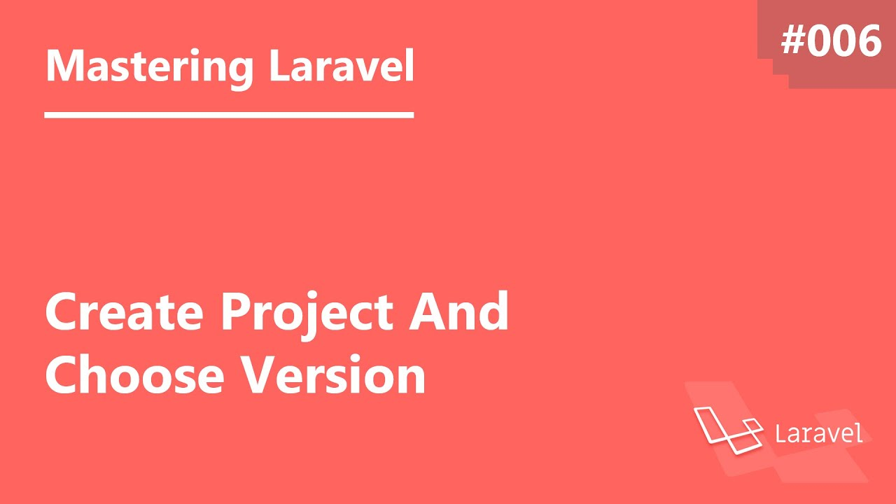 Mastering Laravel in Arabic #006 - Create Project And Choose Version