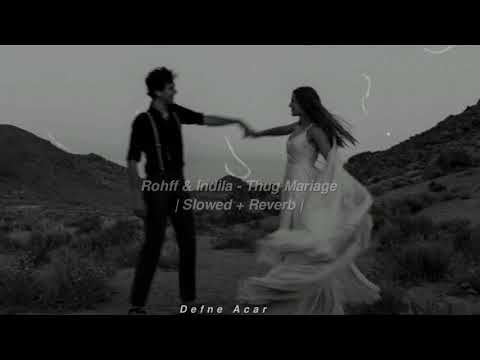 Rohff \u0026 Indila - Thug Mariage | slowed and reverb | indir