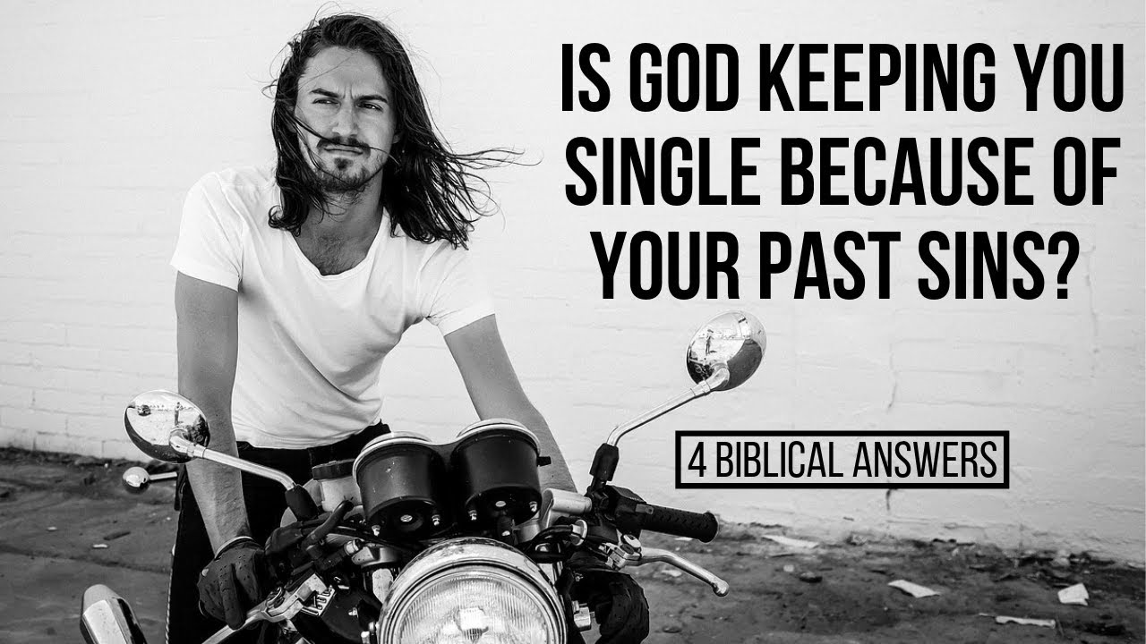 Is God Keeping You Single Because of Past Sin? (4 Biblical Answers)
