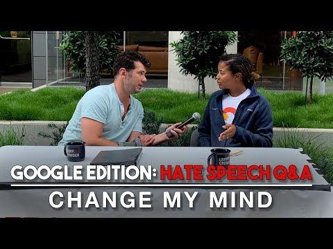 Change My Mind Google Edition: Hate Speech Q&A | Louder With Crowder