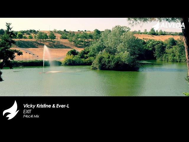 Vicky Kristine & Ever-L - EXIT (P4sc4l Mix)
