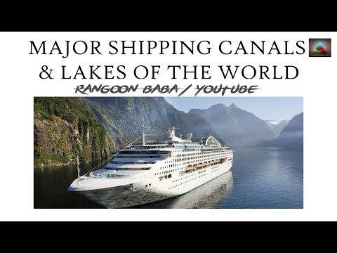 Major Shipping Canals And Lakes Of The World - Static GK (IBPS PO,SSC CGL,UPSC)