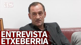 ENTREVISTA A JOSEBA ETXEBERRIA | la propuesta ofensiva y el espejo de KLOPP | Diario AS