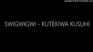Swigwigwi KUTEKIWA KUSUHI.mp3