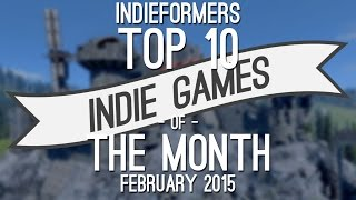 Top 10 Best Indie Games of the Month - February 2015