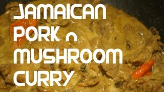 Jamaican Pork & Mushroom Curry Recipe