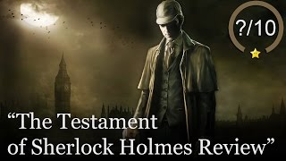 The Testament of Sherlock Holmes Review (Video Game Video Review)