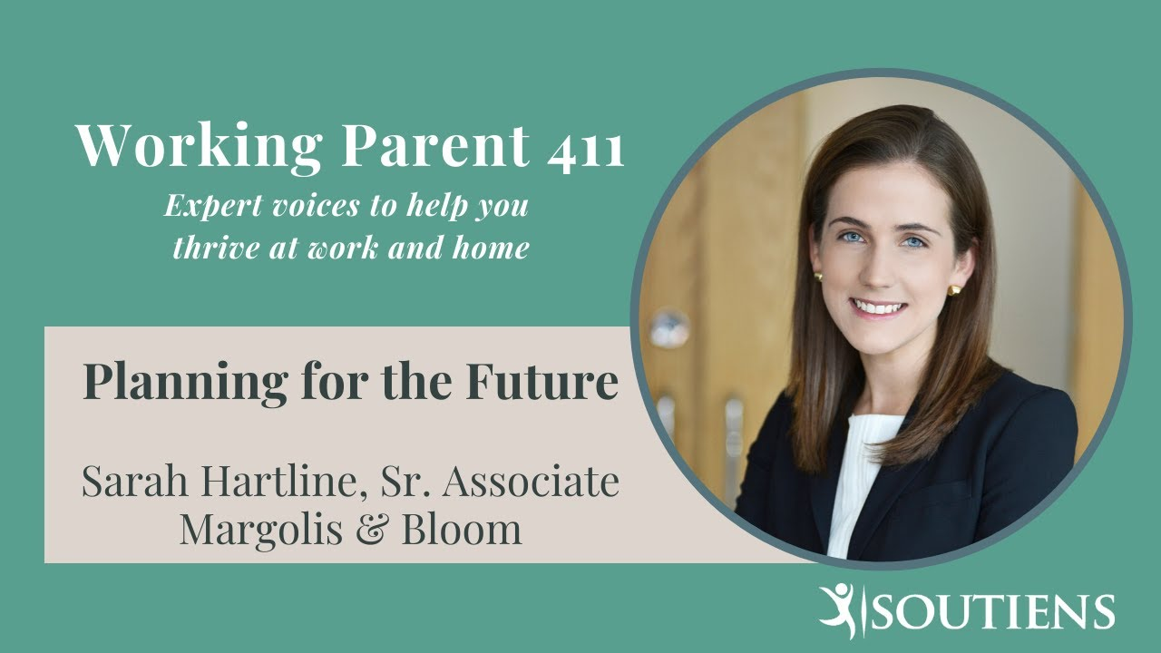 Working Parent 411: Planning for the Future