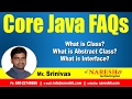 What is Class? What is Abstract Class? What is Interface? | Core Java FAQs Videos
