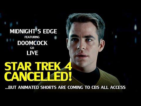 Star Trek 4 Cancelled, Kelvin-verse Done & Animated Short Treks (Live)