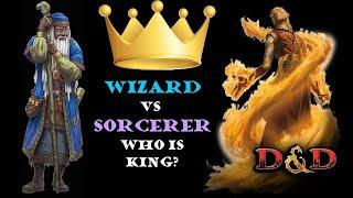 Wizard versus Sorcerer: Who is King? D&D