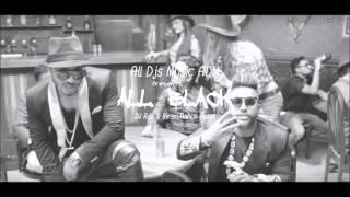 All Black Ft Raftaar Remix By DJ Rdx & Viren Ashok Patel   All Djs Music ADM