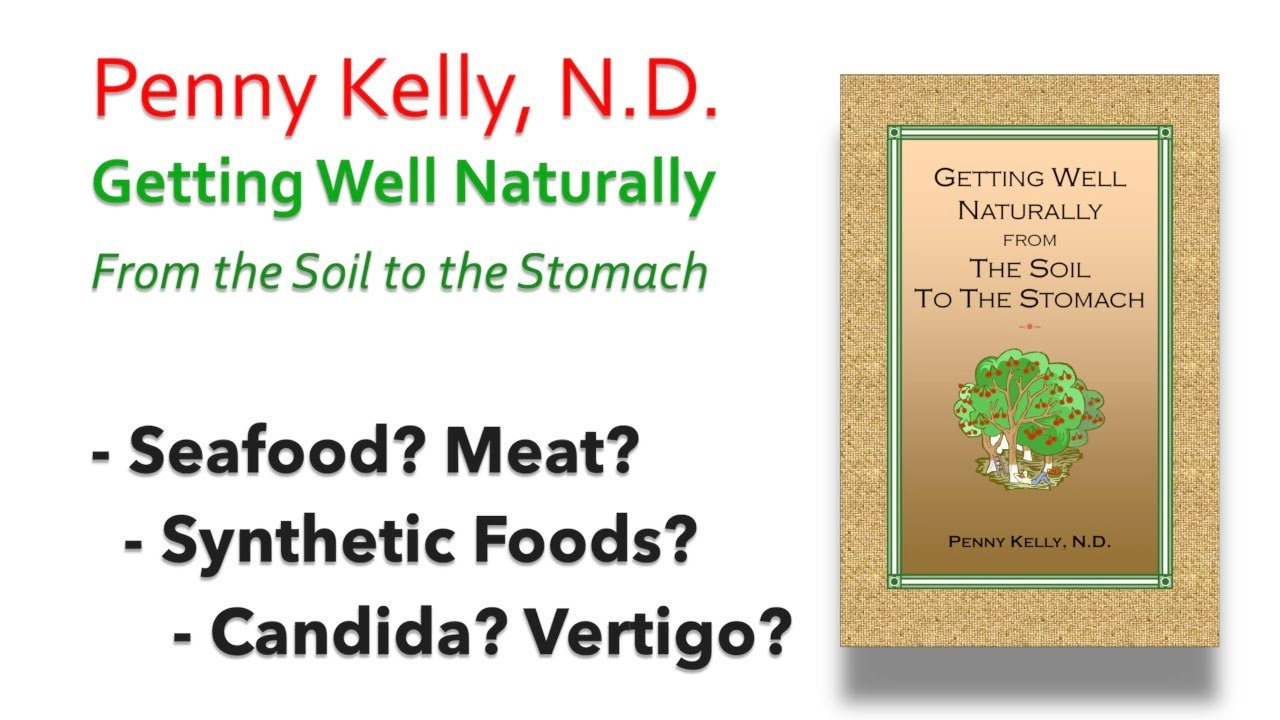 Getting Well Naturally: Viewer Q&A - Seafood? Meat? Synthetic Foods? Candida? Vertigo?
