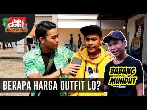 Berapa Harga Outfit Lo? PT. 8 feat. Mundut Mustopa | Jakcloth Gambir Expo 2019