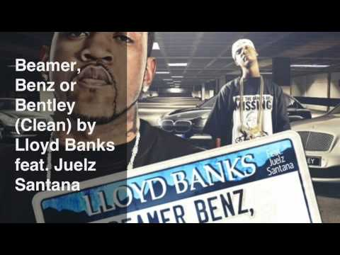 Beamer, Benz or Bentley (Clean) by Lloyd Banks feat. Juelz Santana