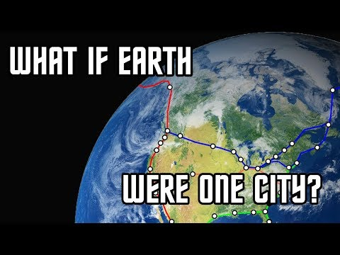 What if the Earth were a Single City?