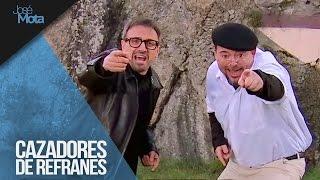 Cazador de refranes   José Mota presenta...