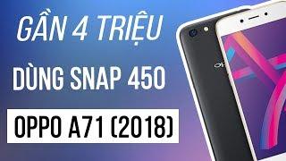 Mở hộp OPPO A71 2018: Snapdragon 450 giá 3.6 triệu