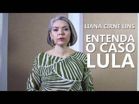 Liana Cirne Lins - Entenda O Caso Lula