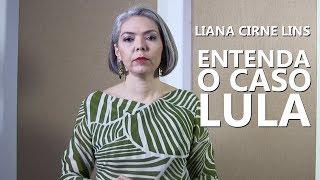 Baixar Liana Cirne Lins - Entenda o Caso Lula