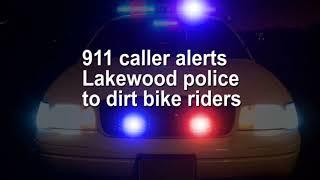 911 call: Lakewood caller alerts police to dirt bike riders