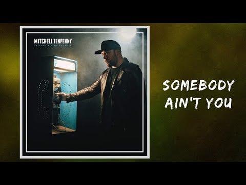 Somebody Ain't You - Mitchell Tenpenny 🎧Lyrics