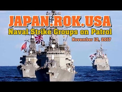 SHOW Of NAVAL & AIR SUPERIORITY: 11/16/17. USA, JAPAN and ROK Strike Groups Patrol Pacific Seas.