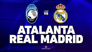 🔴 [ DIRECT / LIVE ] ATALANTA - REAL MADRID // CHAMPIONS LEAGUE // ClubHouse ( + Gladbach - City )