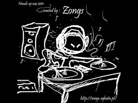 Top 2011 Hands up song by zongs (vol.1) ( upload 2012 )