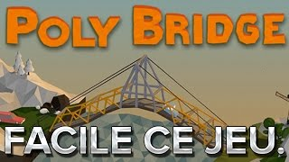Poly Bridge #11 : Facile ce jeu