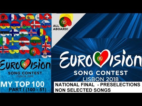 Eurovision 2018 I MY TOP 100 |NON SELECTED SONGS(PART I)