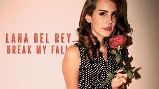 Lana Del Rey - Break My Fall LEGENDADO