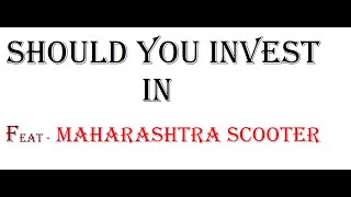 Why should you invest in Maharashtra Scooter ? Complete valuation and analysis ! Genuine Review.