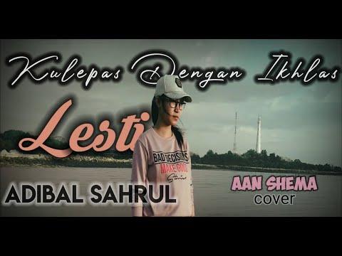 kulepas-dengan-ikhlas---lesti-(cover-by-aan-shema)-koplo-version