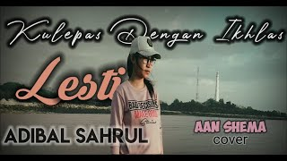 Download Kulepas Dengan Ikhlas - Lesti (Cover by Aan Shema) Koplo Version