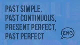 Past simple, past continuous, present perfect, past perfect  (Субтитры). Видеоурок по английскому