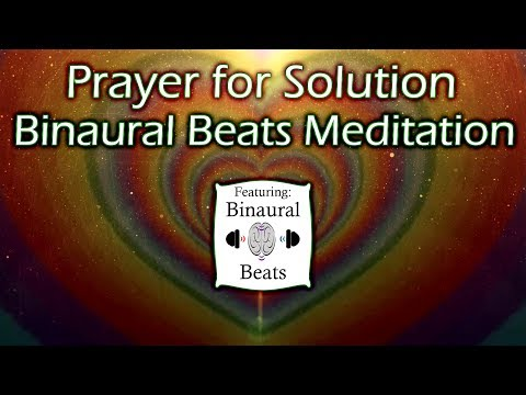 Prayer For Solution Meditation With Subliminal Affirmations & Binaural Beats
