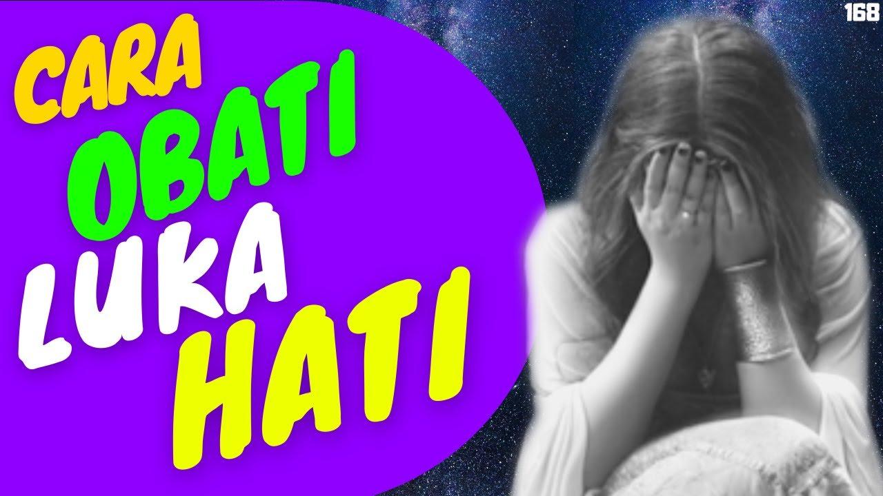 Cara Menyembuhkan SAKIT HATI & Luka Batin yg Susah Diobati - YouTube