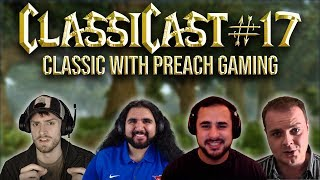 ClassiCast #17   Talking Classic w/ Preach!