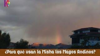 ¿Para qué usan la Misha los Magos Andinos?