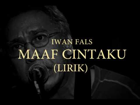 Free Download Iwan Fals - Maaf Cintaku (lirik) Mp3 dan Mp4