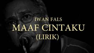 Download Lagu Iwan Fals - Maaf Cintaku (LIRIK) mp3