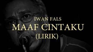 Iwan Fals - Maaf Cintaku (LIRIK)