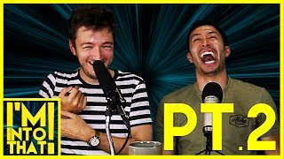 Shane Madej and Ryan Bergara Finally Agree! // I'm Into That! Ep 6