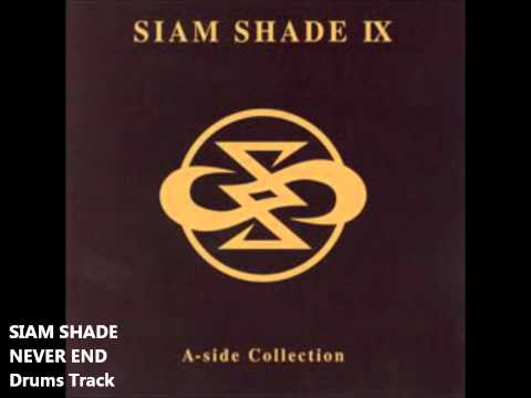 SIAM SHADE Never End Drums Track