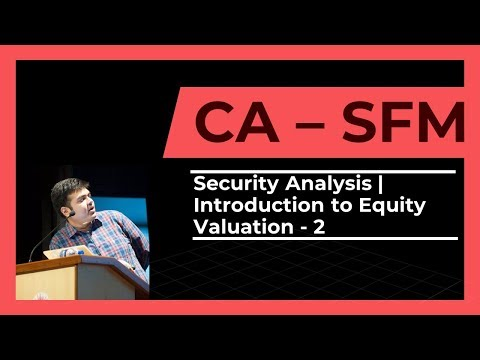 CA Final | SFM | Security Analysis | Part 2 | Introduction to Equity Valuation | 2017